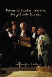 Cover Defining the Founding Fathers and  their Spirituality  Examined