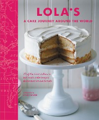 Cover LOLA'S: A Cake Journey Around the World