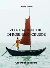 Cover Vita e avventure di Robinson Crusoe - Libro I