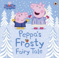 Cover Peppa Pig: Peppa's Frosty Fairy Tale