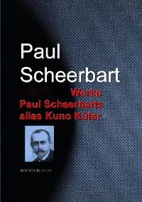 Cover Gesammelte Werke Paul Scheerbars alias Kuno Küfer