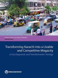 Cover Transforming Karachi into a Livable and Competitive Megacity