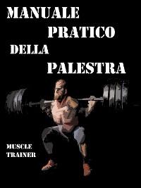 Cover Manuale Pratico della Palestra