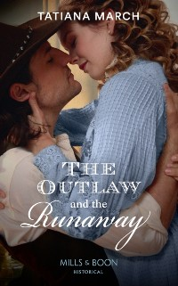 Cover Outlaw And The Runaway (Mills & Boon Historical)