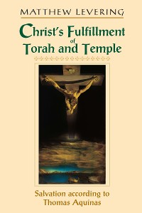 Cover Christ's Fulfillment of Torah and Temple