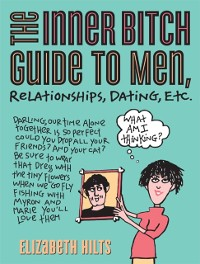 Cover Inner Bitch Guide to Men, Relationships, Dating, Etc.