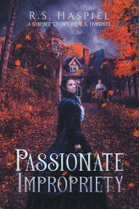 Cover Passionate Impropriety: a Victorian Love Story
