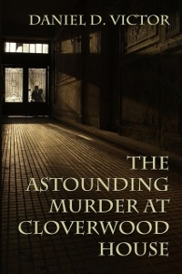 Cover Astounding Murder at Cloverwood House