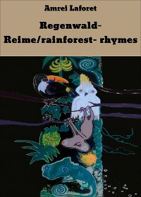 Cover Regenwald- Reime/rainforest- rhymes