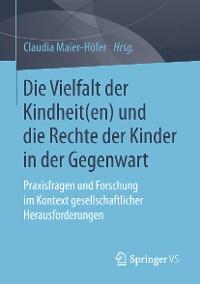 Cover Die Vielfalt der Kindheit(en) und die Rechte der Kinder in der Gegenwart