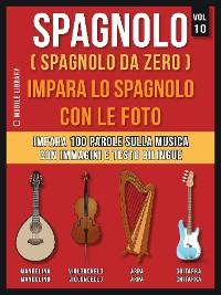 Cover Spagnolo ( Spagnolo da zero ) Impara lo spagnolo con le foto (Vol 10)
