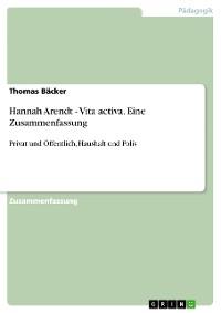 Cover Hannah Arendt - Vita activa. Eine Zusammenfassung