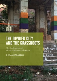 Cover The Divided City and the Grassroots