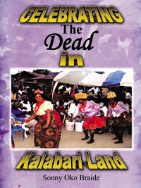 Cover Celebrating the Dead in Kalabari  Land