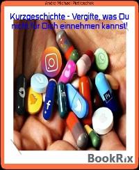 Cover Kurzgeschichte - Vergifte, was Du nicht für Dich einnehmen kannst!
