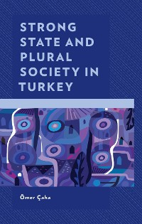 Cover Strong State and Plural Society in Turkey