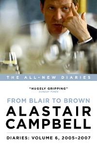 Cover Diaries Volume 6: From Blair to Brown, 2005 – 2007
