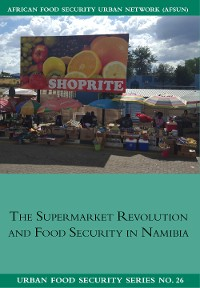 Cover The Supermarket Revolution and Food Security in Namibia