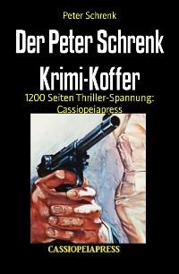 Cover Der Peter Schrenk Krimi-Koffer