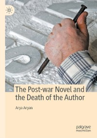 Cover The Post-war Novel and the Death of the Author