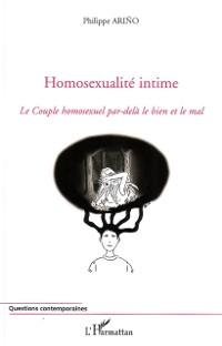 Cover Homosexualite intime - le couple homosexuel par-dela le bien