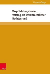Cover Verpflichtungsfreier Vertrag als schuldrechtlicher Rechtsgrund