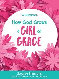 Cover How God Grows a Girl of Grace