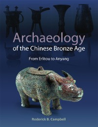 Cover Archaeology of the Chinese Bronze Age