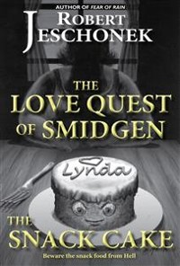 Cover The Love Quest of Smidgen the Snack Cake