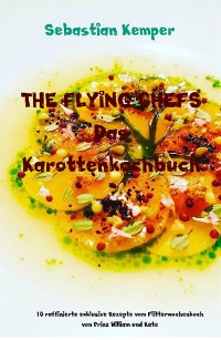 Cover THE FLYING CHEFS Das Karottenkochbuch