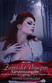 Cover Zarin der Vampire - Die Gesamtausgabe: Russland und selbst der Zar können fallen, doch das Haus Romanow ist unsterblich