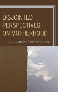 Cover Disjointed Perspectives on Motherhood