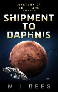 Cover Shipment to Daphnis (Mastery of the Stars, #2)