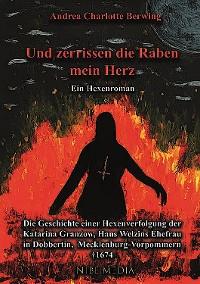 Cover Und zerrissen die Raben mein Herz - Ein Hexenroman
