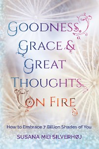 Cover Goodness, Grace & Great Thoughts on Fire