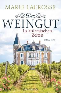 Cover Das Weingut. In stürmischen Zeiten