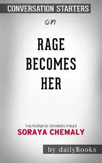 Cover Rage Becomes Her: The Power of Women's Anger by Soraya Chemaly | Conversation Starters