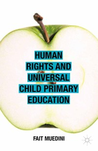 Cover Human Rights and Universal Child Primary Education