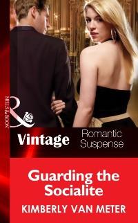 Cover Guarding the Socialite (Mills & Boon Vintage Romantic Suspense)
