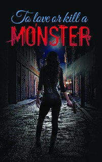 Cover To Love or Kill a Monster
