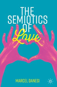 Cover The Semiotics of Love
