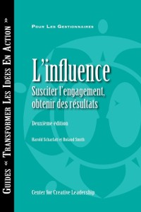 Cover Influence: Gaining Commitment, Getting Results (Second Edition) (French Canadian)