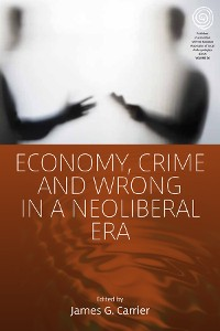 Cover Economy, Crime and Wrong in a Neoliberal Era