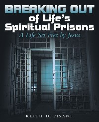 Cover Breaking out of Life's Spiritual Prisons