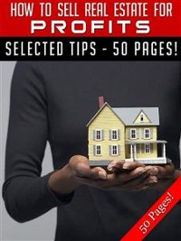 Cover How To Sell Real Estate For Profits