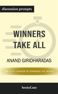 """Cover Summary: """"Winners Take All: The Elite Charade of Changing the World"""" by Anand Giridharadas 