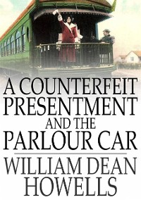 Cover Counterfeit Presentment and The Parlour Car