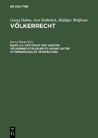 Cover Der Staat und andere Völkerrechtssubjekte; Räume unter internationaler Verwaltung