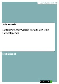 Cover Demografischer Wandel anhand der Stadt Gelsenkirchen