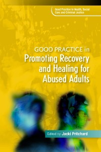 Cover Good Practice in Promoting Recovery and Healing for Abused Adults